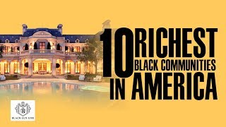Download Black Excellist: Top 10 Richest Black Communities Video