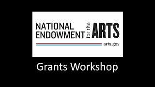 Download National Endowment for the Arts Grants Workshop Video