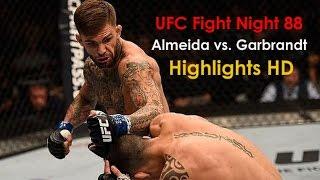 Download UFC Fight Night 88: Almeida vs. Garbrandt Highlights HD Video