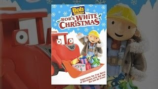 Download Bob the Builder: Bob's White Christmas Video