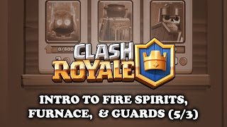 Download Clash Royale | Intro to - Fire Spirits | Furnace | Guards (5/3) Video