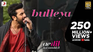 Download Bulleya – Ae Dil Hai Mushkil | Karan Johar | Aishwarya, Ranbir, Anushka | Pritam | Amit Mishra Video