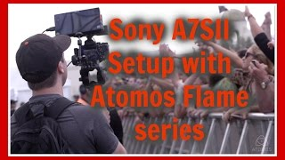 Download Sony A7SII Setup with Atomos Flame series Video