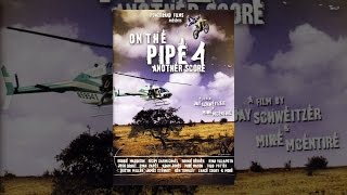Download On the Pipe 4: Another Score Video