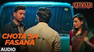 Download Chota Sa Fasana Full Audio | Karwaan | Irrfan Khan | DulQuer Salmaan | Mithila Palkar | Arijit Singh Video