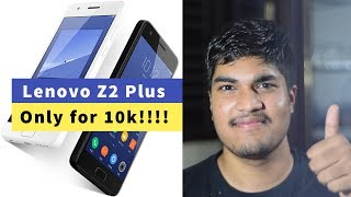 Download Lenovo Z2 Plus for 10k!!! - Snapdragon 820 in a budget price ! - Is it worth? | Explained in Telugu Video
