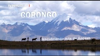 Download Reportaje al Perú - CORONGO, descubriendo más de Áncash - 10/07/2016 Video