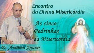 Download As cinco pedrinhas da misericórdia - Pe. Antônio Aguiar (23/09/17) Video