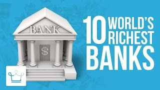 Download Top 10 Richest Banks In The World Video