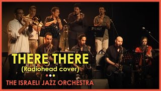 Download There There (Radiohead) - The Israel Jazz Orchestra Video
