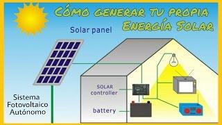 Download CÓMO GENERAR TU PROPIA ELECTRICIDAD SOLAR (ENERGÍA SOLAR FOTOVOLTAICA) Video