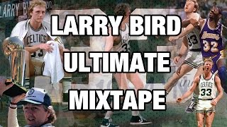 Download Larry Bird ULTIMATE Mixtape! Video