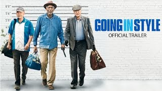 Download GOING IN STYLE - Official Trailer Video