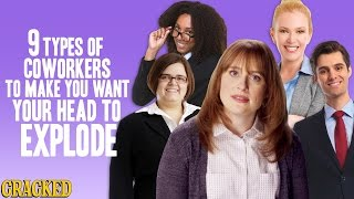 Download 9 Types of Coworkers To Make You Want Your Head To Explode Video