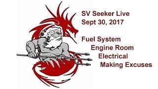 Download SV Seeker Live - Sept 30, 2017 - Fuel System, Engine Room, Electrical, Making Excuses Video