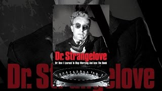 Download Dr. Strangelove Or: How I Learned To Stop Worrying And Love The Bomb Video