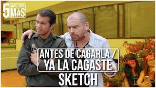 Download Antes de Cagarla / Ya la Cagaste | Sketch Video