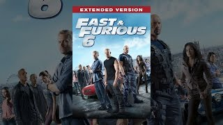 Download Fast & Furious 6 - Extended Edition Video