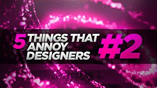 Download 5 Things That Annoy Designers #2 Video