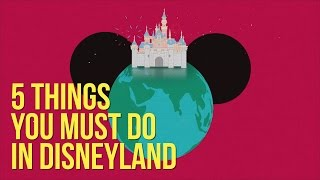 Download 5 Things You Must Do In Disneyland Video