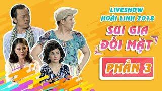 Download Liveshow Hoài Linh 2018 SUI GIA ĐỐI MẶT Phần 3 - NSƯT Hoài Linh ft Ngọc Giàu, Trấn Thành, Cát Phượng Video