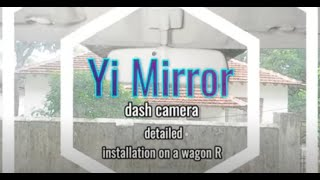 Download Yi Mirror Dash Cam detailed installation suzuki wagon R Video