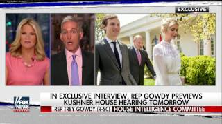 Download Rep. Trey Gowdy previews Kushner's House hearing Video