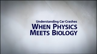 Download Understanding Car Crashes: When Physics Meets Biology Video