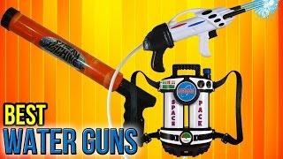 Download 10 Best Water Guns 2017 Video
