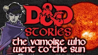Download D&D Stories: The Vampire who went to the Sun Video