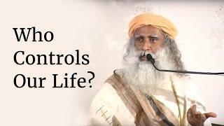 Download Who Controls Our Life? - Sadhguru Video