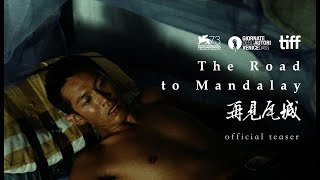 Download The Road to Mandalay Official Teaser Video