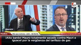 Download ¡Alto bardo! Mauro totalmente sacado contra Macri e Iguacel por la vergüenza del tarifazo de gas Video