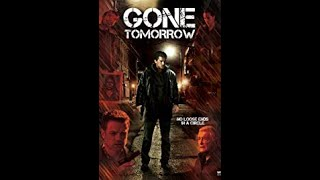 Download Gone Tomorrow - Official Trailer Video