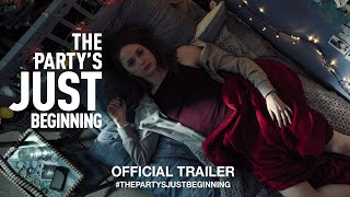 Download The Party's Just Beginning (2018) | Official Trailer HD Video