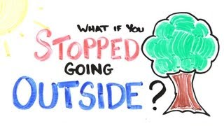Download What If You Stopped Going Outside? Video