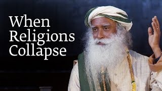 Download When Religions Collapse | Sadhguru Video