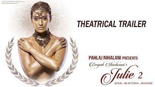 Download Julie 2   Theatrical Trailer   Pahlaj Nihalani   Raai Laxmi, Ravi Kishen, Deepak Shivdasani Video