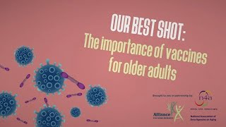 Download Our Best Shot: The Importance of Vaccines for Older Adults Video