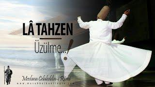 Download La Tahzen (Üzülme)   Mevlana Şiiri   Musab Balkanlıoğlu Video