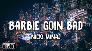 Download Nicki Minaj - Barbie Goin Bad (Lyrics) Video