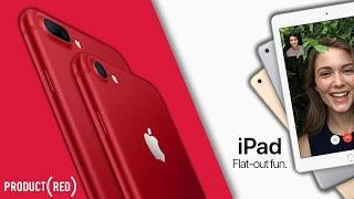 Download NEW Product RED iPhone 7/7 Plus & New 9.7-inch iPad! Video