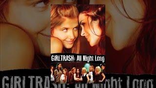 Download GIRLTRASH: All Night Long Video