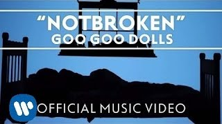 Download Goo Goo Dolls - ″Notbroken″ Video