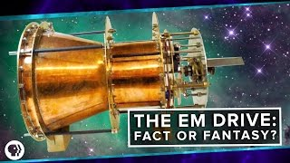 Download The EM Drive: Fact or Fantasy? | Space Time Video