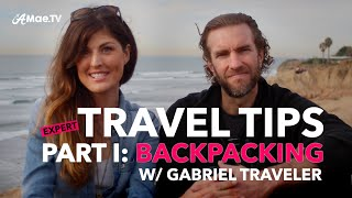 Download Expert Travel Tips: Backpacking Tips With Gabriel Traveler Video