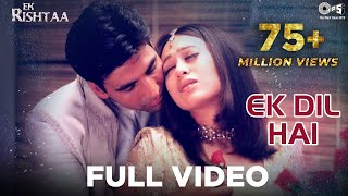 Download Ek Dil Hai - Video Song | Ek Rishtaa | Akshay Kumar & Karishma Kapoor | Alka Y & Kumar S Video