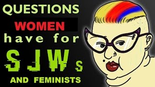 Download Questions women have for feminists and other SJWs Video