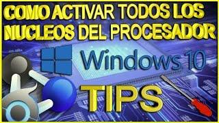 Download Como Activar Todos Los Núcleos Del Procesador En WINDOWS 10 Video