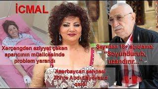 Download İCMAL: Azərbaycan səhnəsi Zöhrə Abdullayevasız qaldı, Şeyxdən açıqlama Video